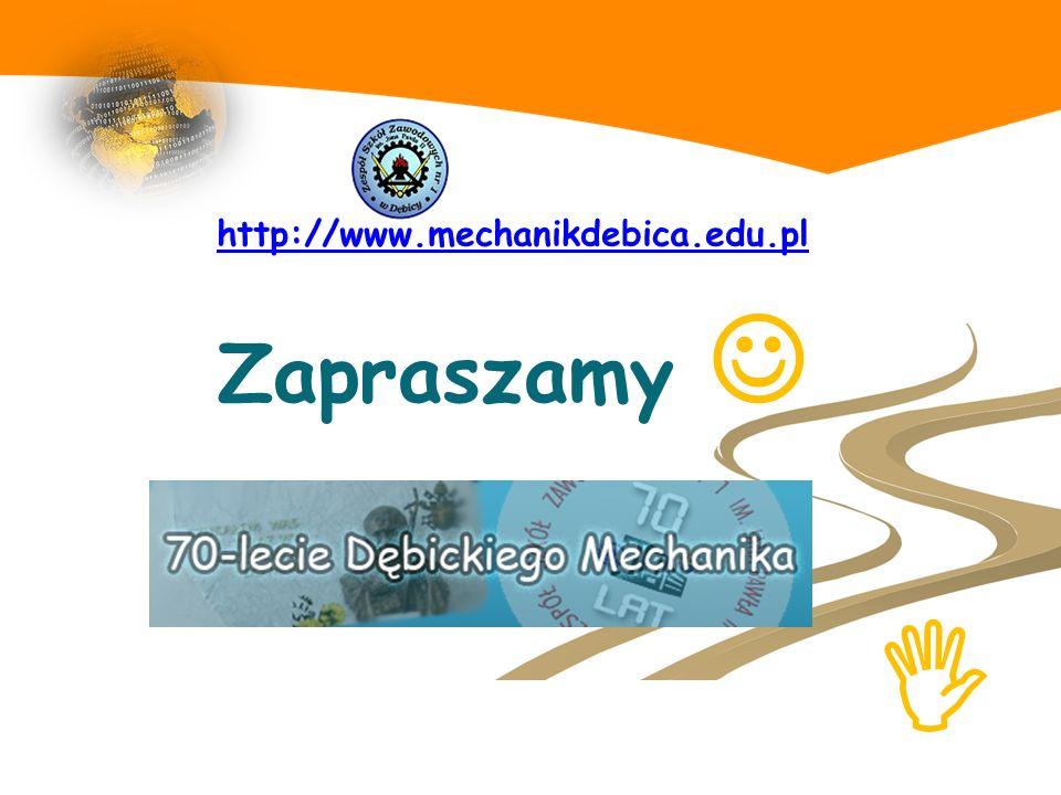 http://www.mechanikdebica.edu.pl Zapraszamy J I