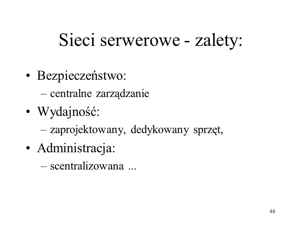 Sieci serwerowe - zalety: