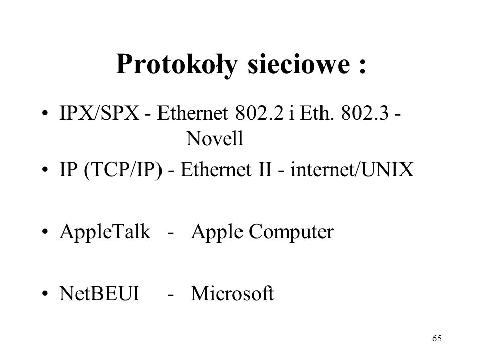 Protokoły sieciowe : IPX/SPX - Ethernet 802.2 i Eth. 802.3 - Novell