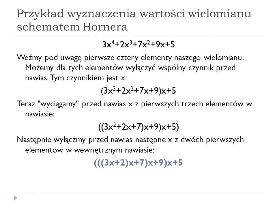 Przykład wyznaczenia wartości wielomianu schematem Hornera