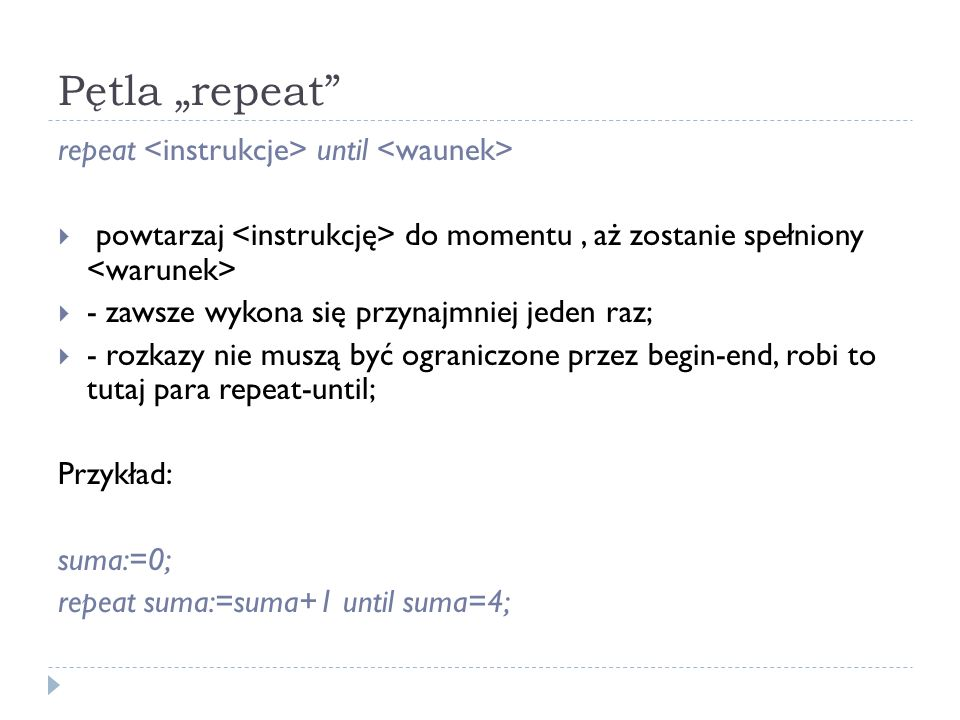 "Pętla ""repeat repeat <instrukcje> until <waunek>"