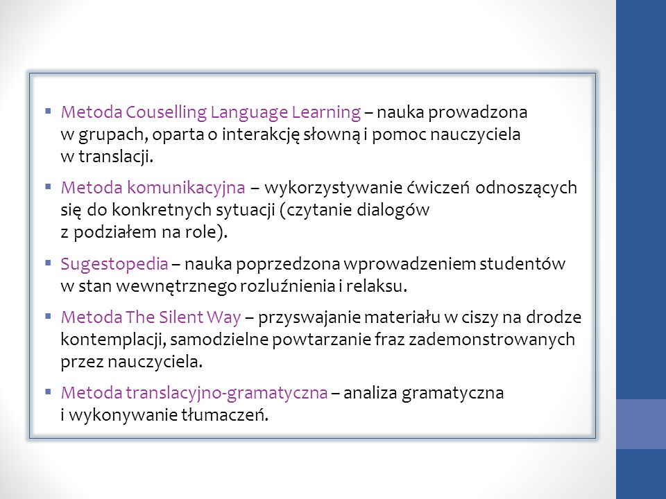 Metoda Couselling Language Learning – nauka prowadzona w grupach, oparta o interakcję słowną i pomoc nauczyciela w translacji.