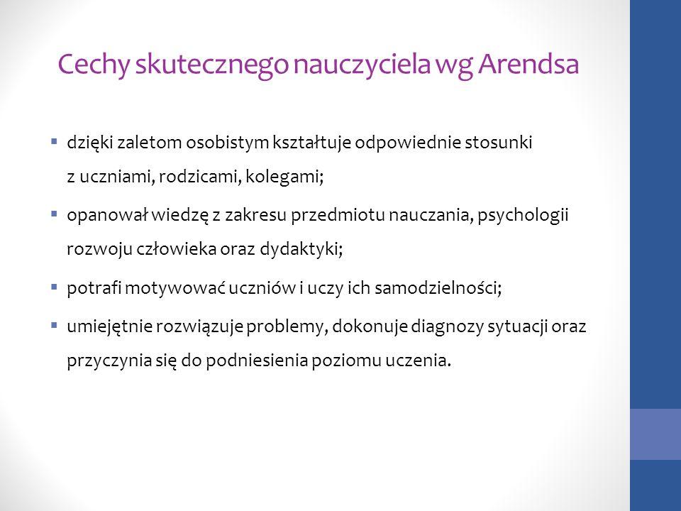 Cechy skutecznego nauczyciela wg Arendsa