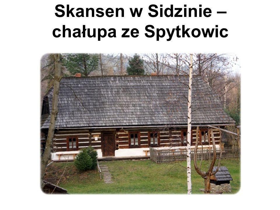 Skansen w Sidzinie – chałupa ze Spytkowic