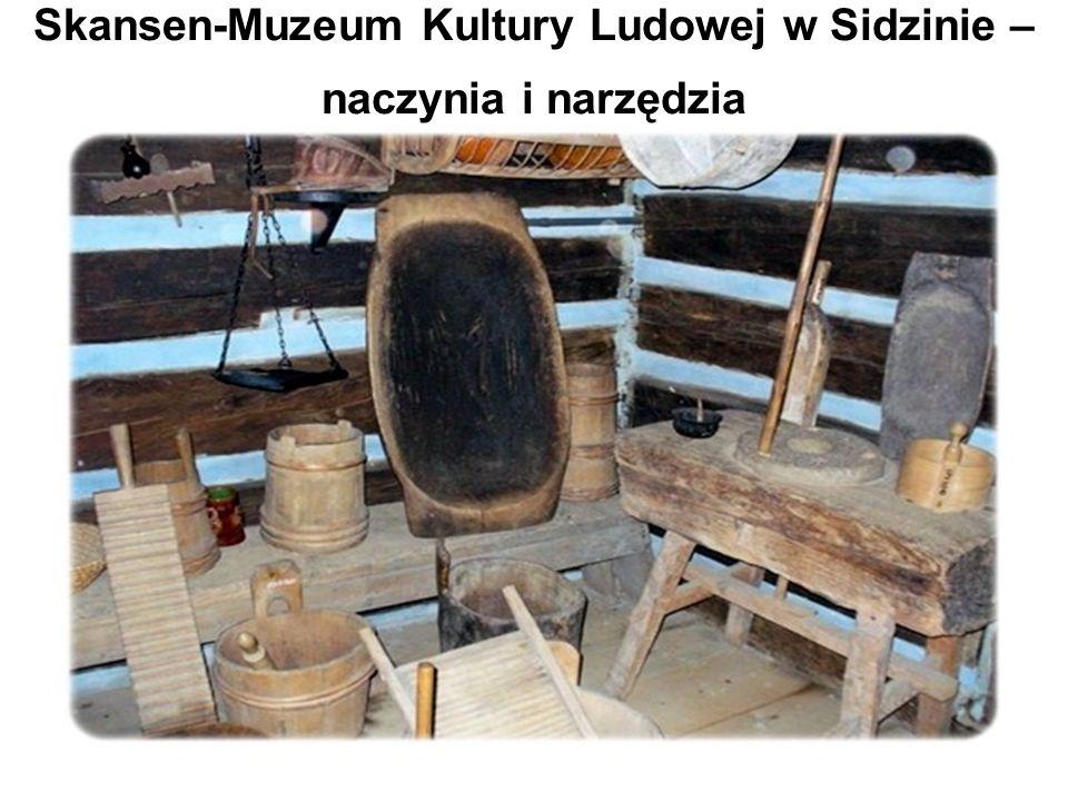 Skansen-Muzeum Kultury Ludowej w Sidzinie – naczynia i narzędzia