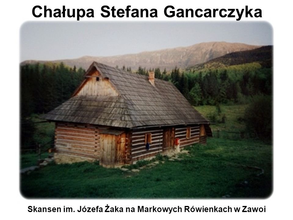 Skansen im. Józefa Żaka na Markowych Rówienkach w Zawoi