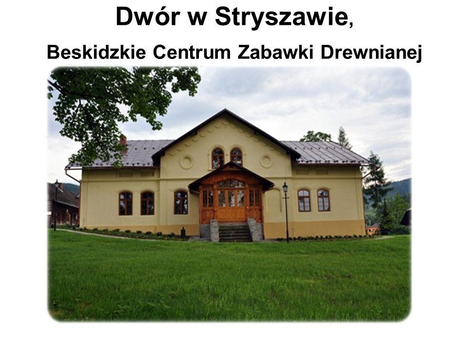 Dwór w Stryszawie, Beskidzkie Centrum Zabawki Drewnianej