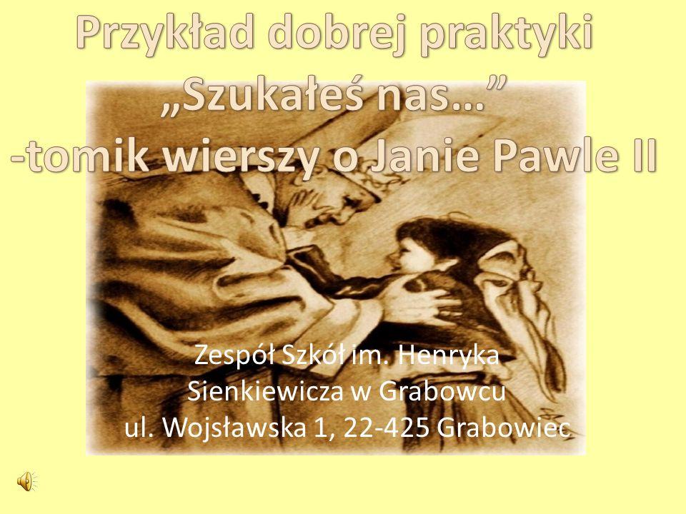 """Przykład dobrej praktyki """"Szukałeś nas… -tomik wierszy o Janie Pawle II"""