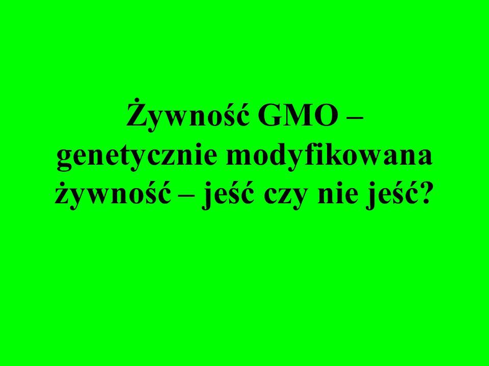 Żywność GMO – genetycznie modyfikowana żywność – jeść czy nie jeść