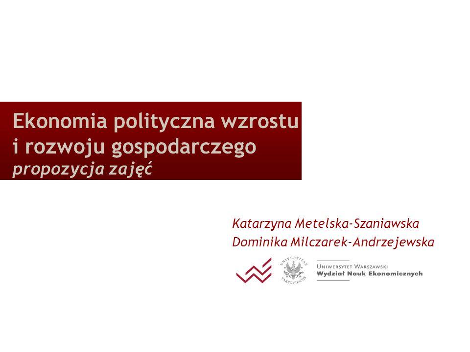 Ekonomia polityczna wzrostu i rozwoju gospodarczego propozycja zajęć