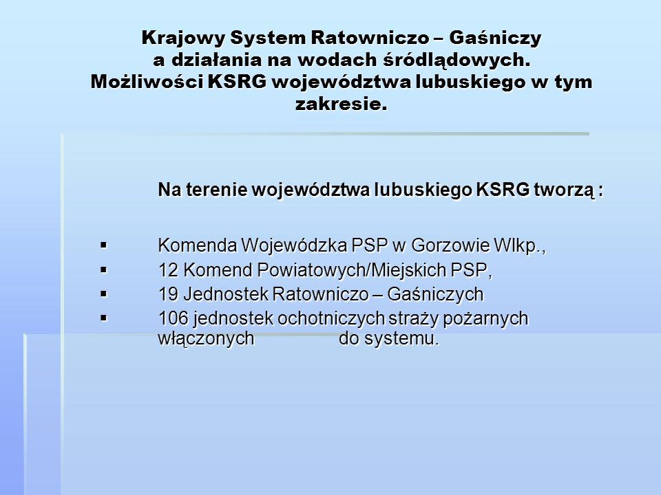 Na terenie województwa lubuskiego KSRG tworzą :