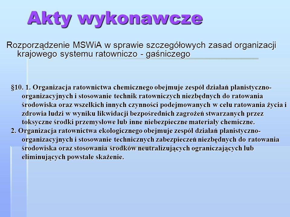Akty wykonawcze Rozporządzenie MSWiA w sprawie szczegółowych zasad organizacji krajowego systemu ratowniczo - gaśniczego.