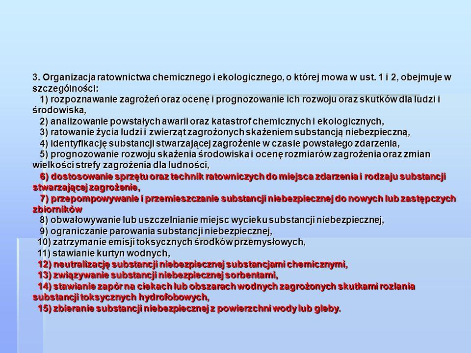 3. Organizacja ratownictwa chemicznego i ekologicznego, o której mowa w ust. 1 i 2, obejmuje w szczególności:
