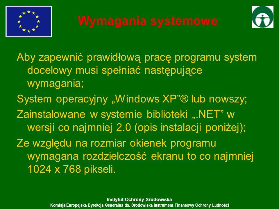 Wymagania systemoweAby zapewnić prawidłową pracę programu system docelowy musi spełniać następujące wymagania;