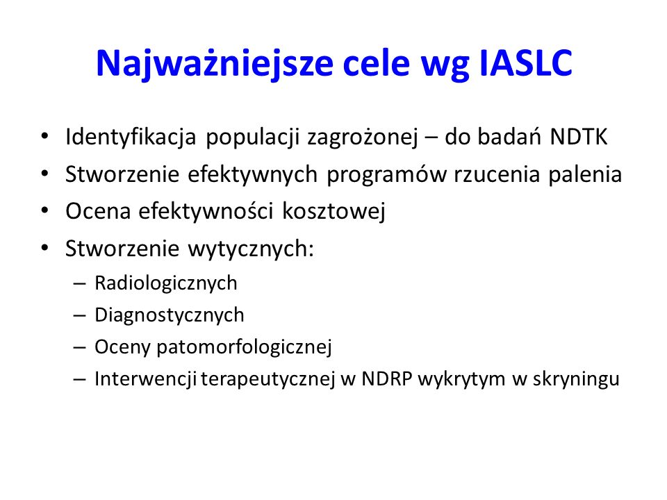 Najważniejsze cele wg IASLC