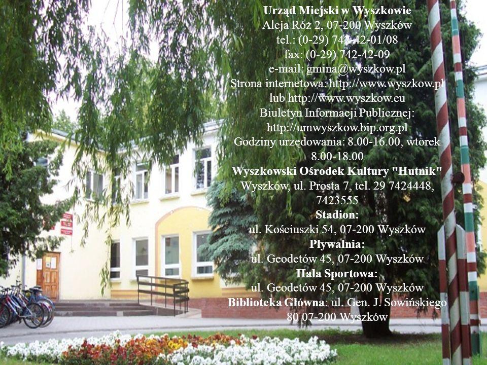 Urząd Miejski w Wyszkowie Aleja Róż 2, 07-200 Wyszków