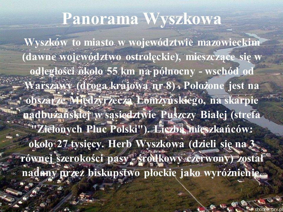 Panorama Wyszkowa Wyszków to miasto w województwie mazowieckim