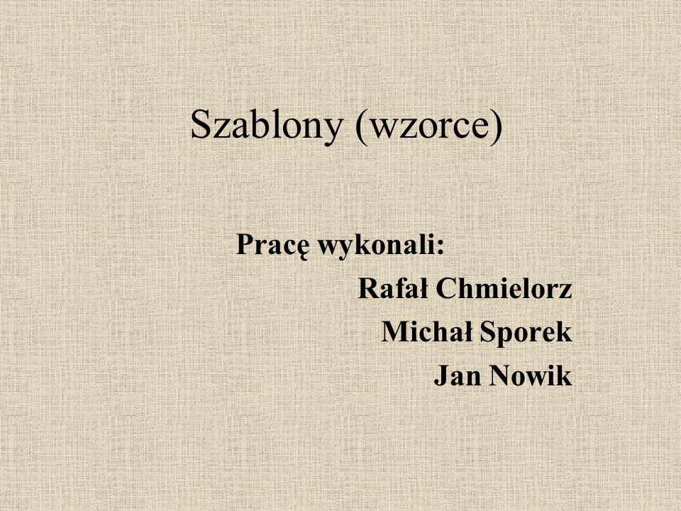 Pracę wykonali: Rafał Chmielorz Michał Sporek Jan Nowik