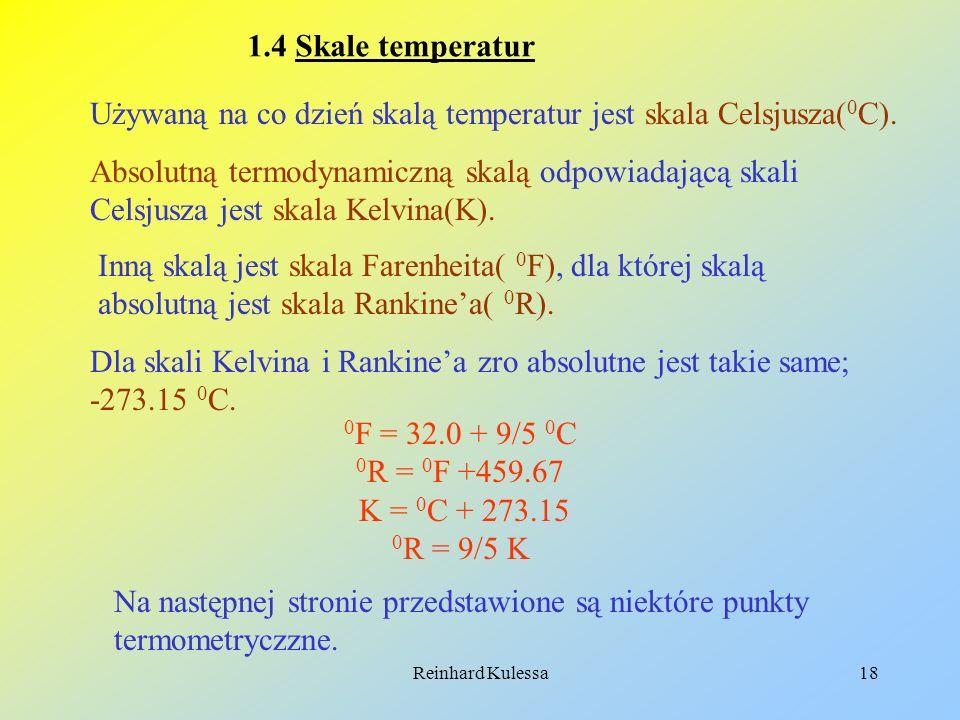 Używaną na co dzień skalą temperatur jest skala Celsjusza(0C).