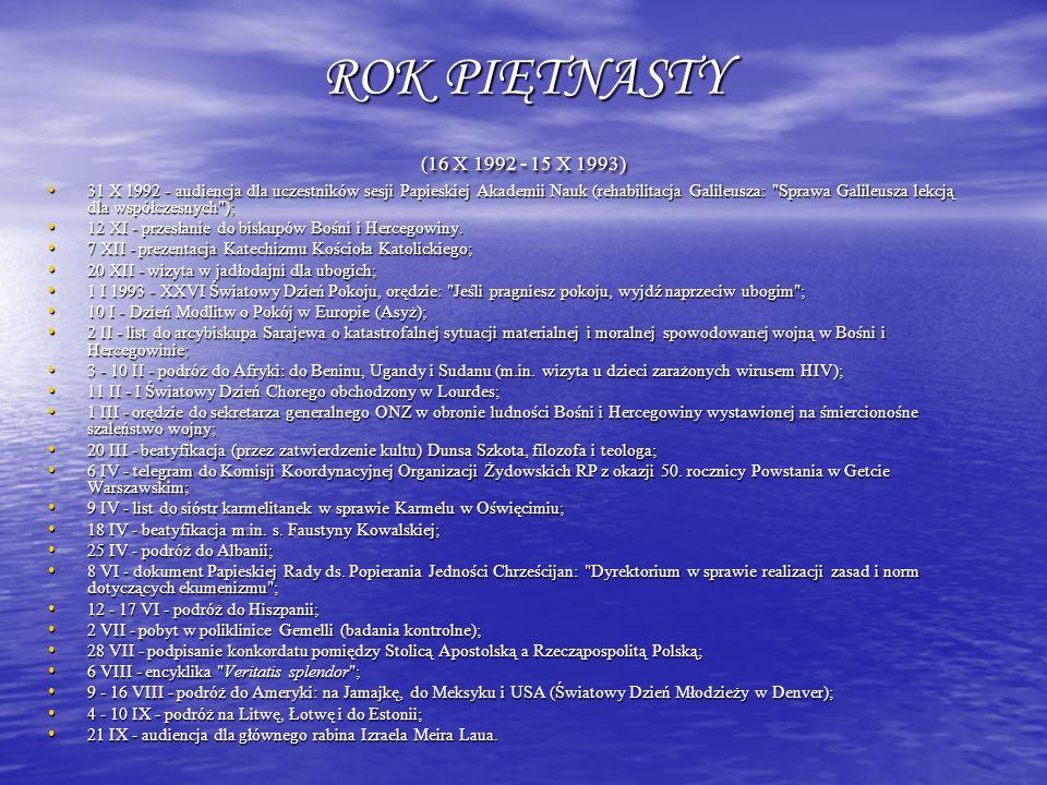 ROK PIĘTNASTY (16 X 1992 - 15 X 1993)