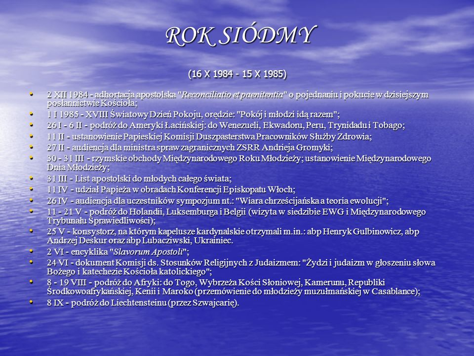 ROK SIÓDMY (16 X 1984 - 15 X 1985)