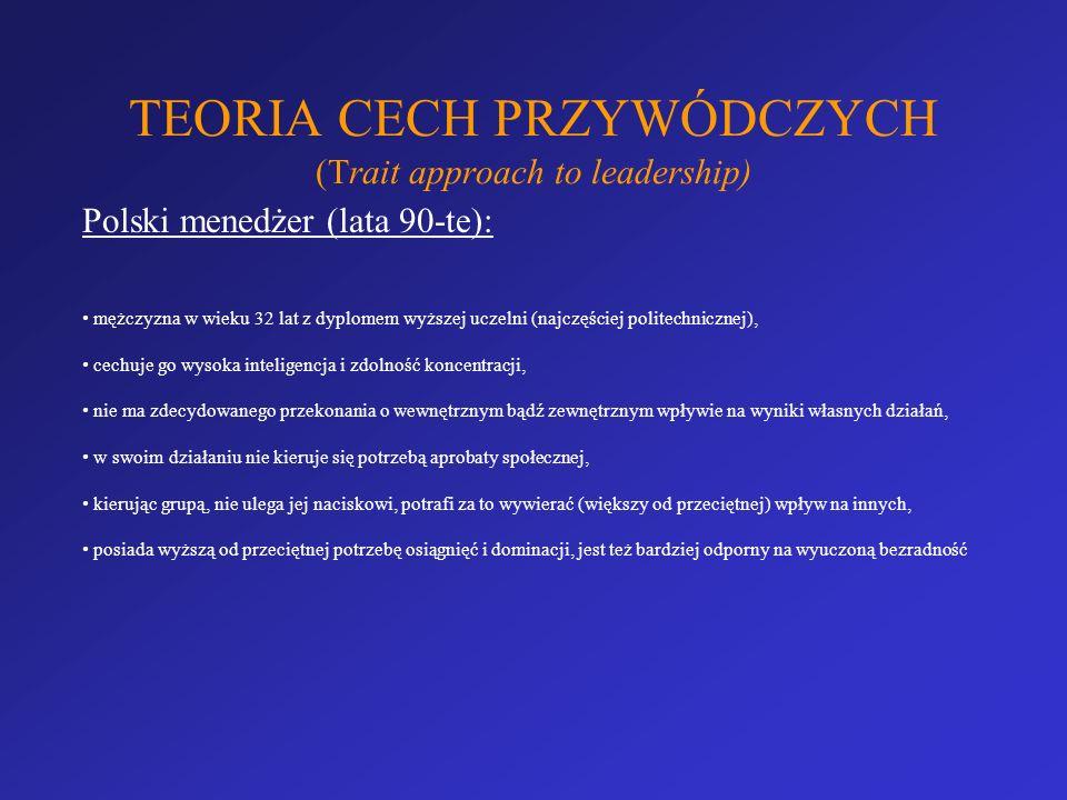 TEORIA CECH PRZYWÓDCZYCH (Trait approach to leadership)