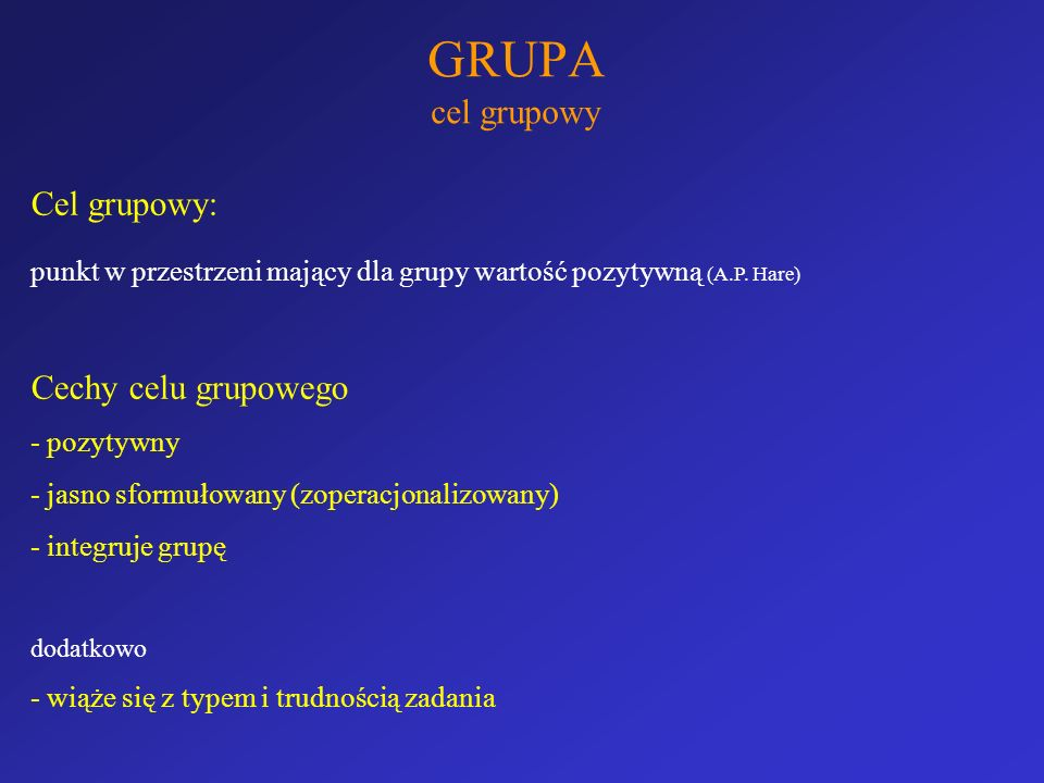 GRUPA cel grupowy Cel grupowy: Cechy celu grupowego