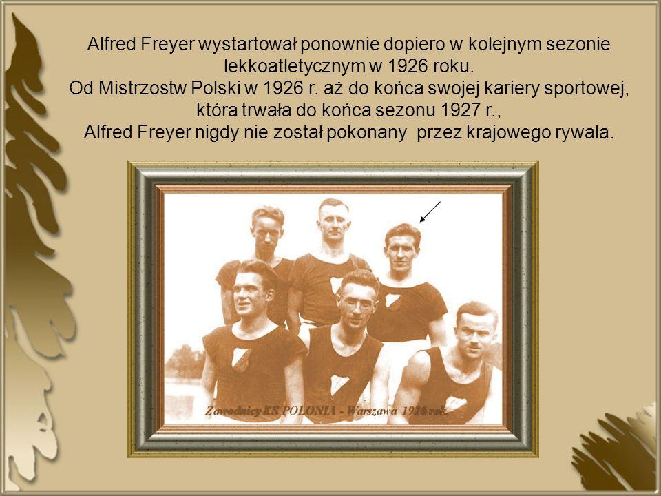 Alfred Freyer nigdy nie został pokonany przez krajowego rywala.
