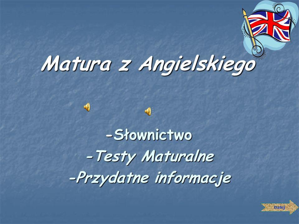 -Słownictwo -Testy Maturalne -Przydatne informacje