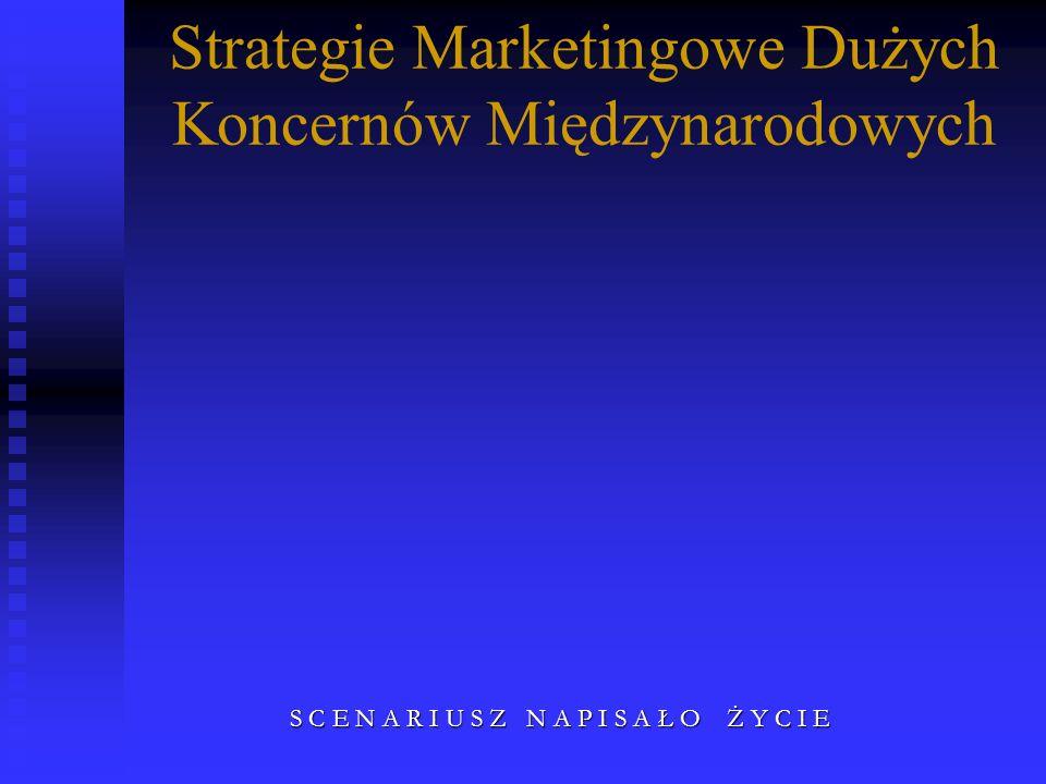 Strategie Marketingowe Dużych Koncernów Międzynarodowych