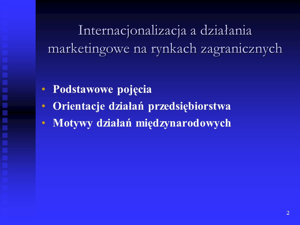 Internacjonalizacja a działania marketingowe na rynkach zagranicznych