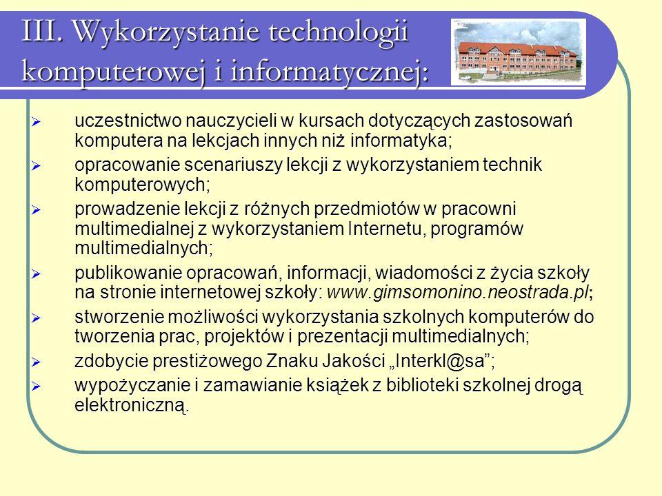 III. Wykorzystanie technologii komputerowej i informatycznej: