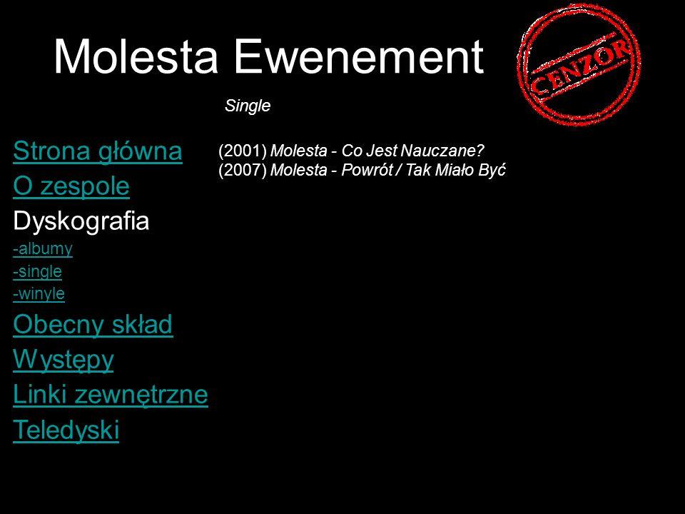 Molesta Ewenement Strona główna O zespole Dyskografia Obecny skład