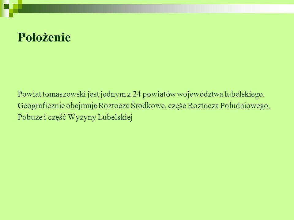 PołożeniePowiat tomaszowski jest jednym z 24 powiatów województwa lubelskiego.