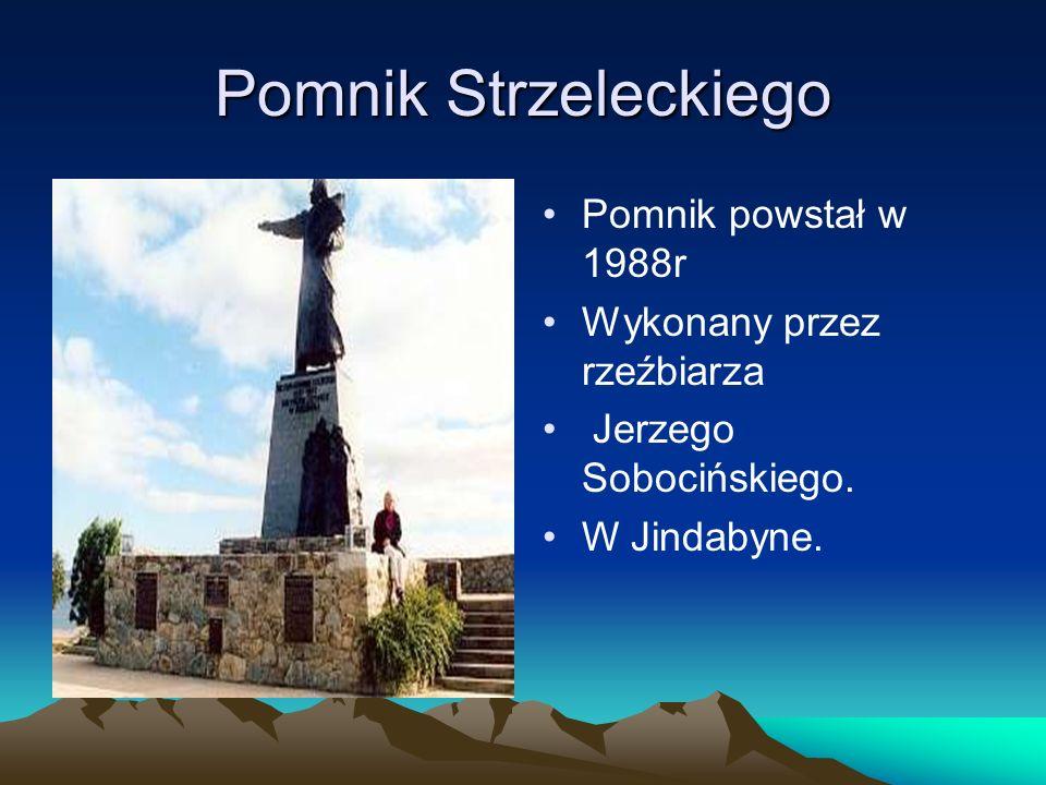Pomnik Strzeleckiego Pomnik powstał w 1988r Wykonany przez rzeźbiarza