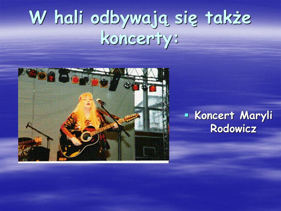 W hali odbywają się także koncerty: