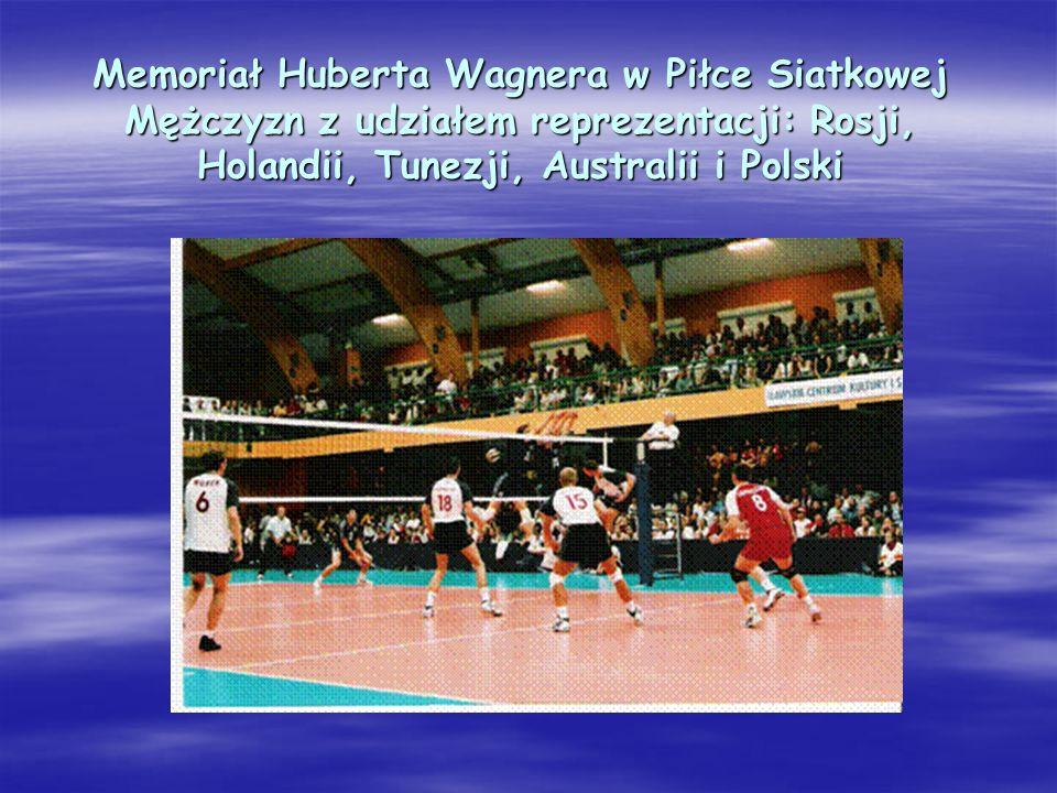 Memoriał Huberta Wagnera w Piłce Siatkowej Mężczyzn z udziałem reprezentacji: Rosji, Holandii, Tunezji, Australii i Polski