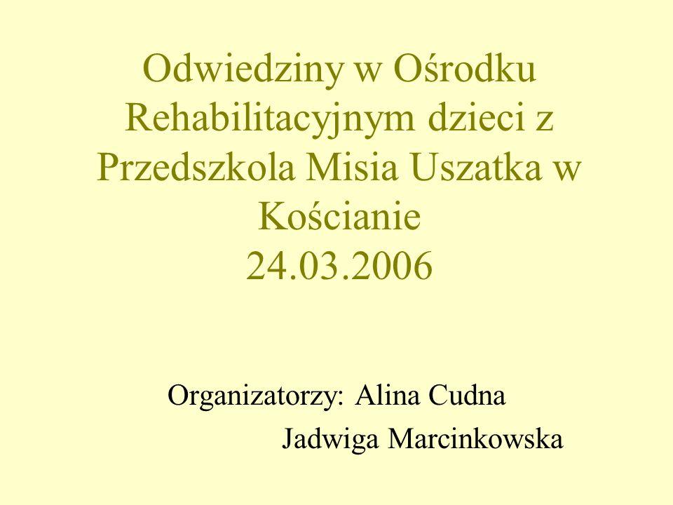 Organizatorzy: Alina Cudna Jadwiga Marcinkowska