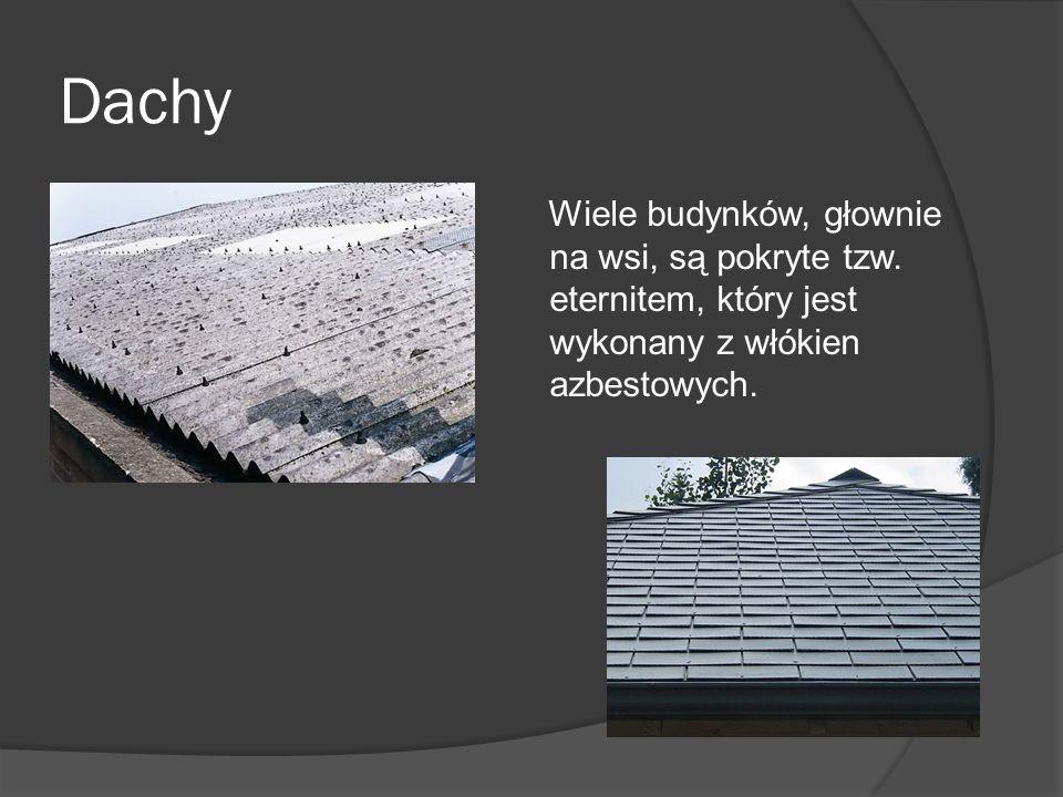 Dachy Wiele budynków, głownie na wsi, są pokryte tzw.