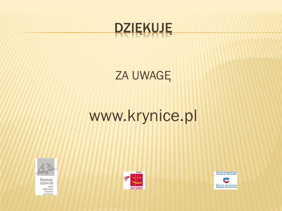DZIĘKUJĘ ZA UWAGĘ www.krynice.pl