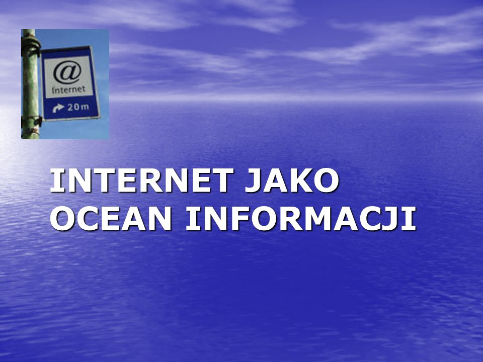 INTERNET JAKO OCEAN INFORMACJI