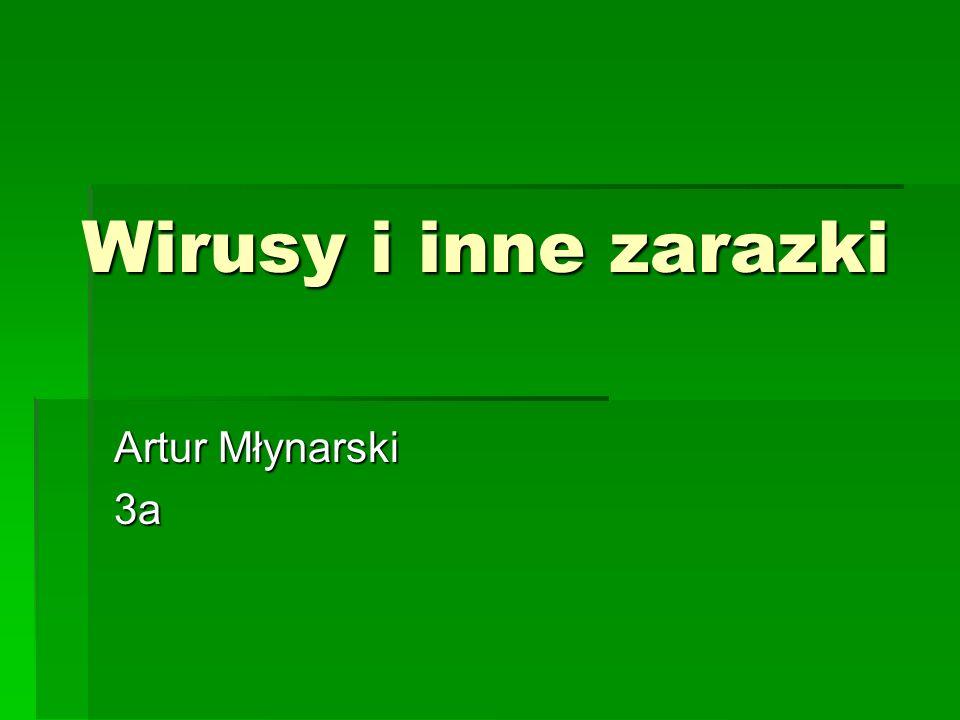 Wirusy i inne zarazki Artur Młynarski 3a