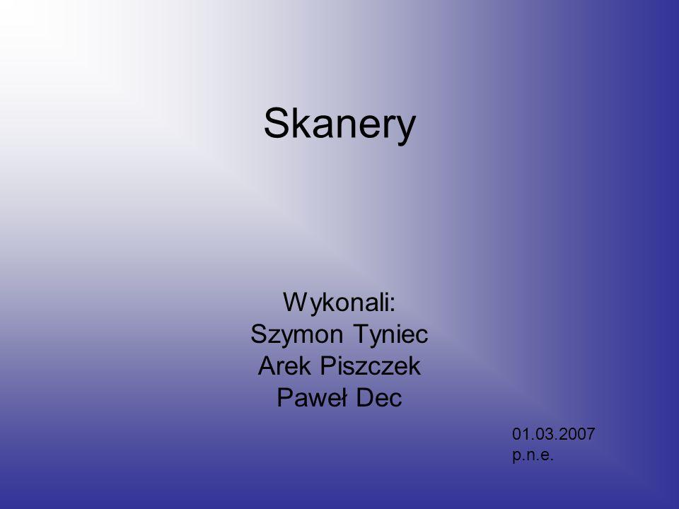 Wykonali: Szymon Tyniec Arek Piszczek Paweł Dec