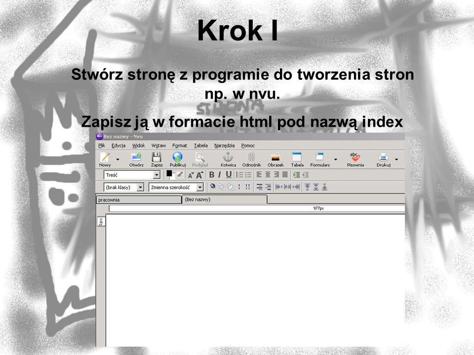 Krok I Stwórz stronę z programie do tworzenia stron np. w nvu.