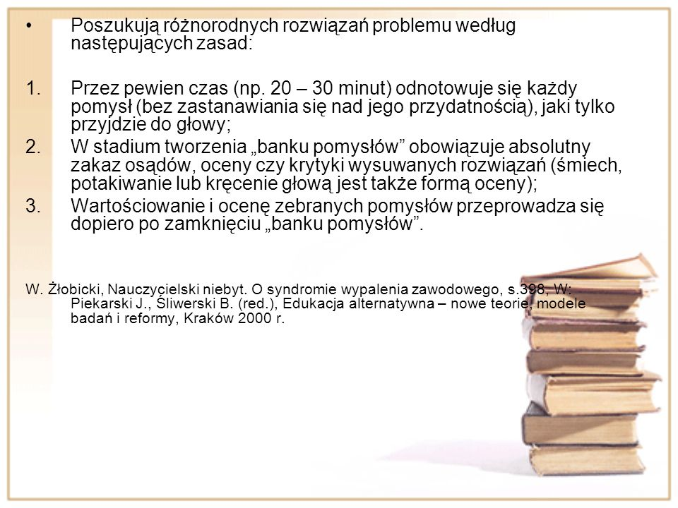 Poszukują różnorodnych rozwiązań problemu według następujących zasad: