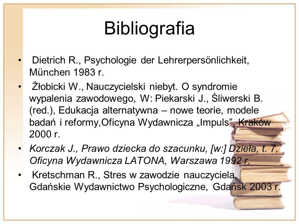 Bibliografia Dietrich R., Psychologie der Lehrerpersönlichkeit, München 1983 r.