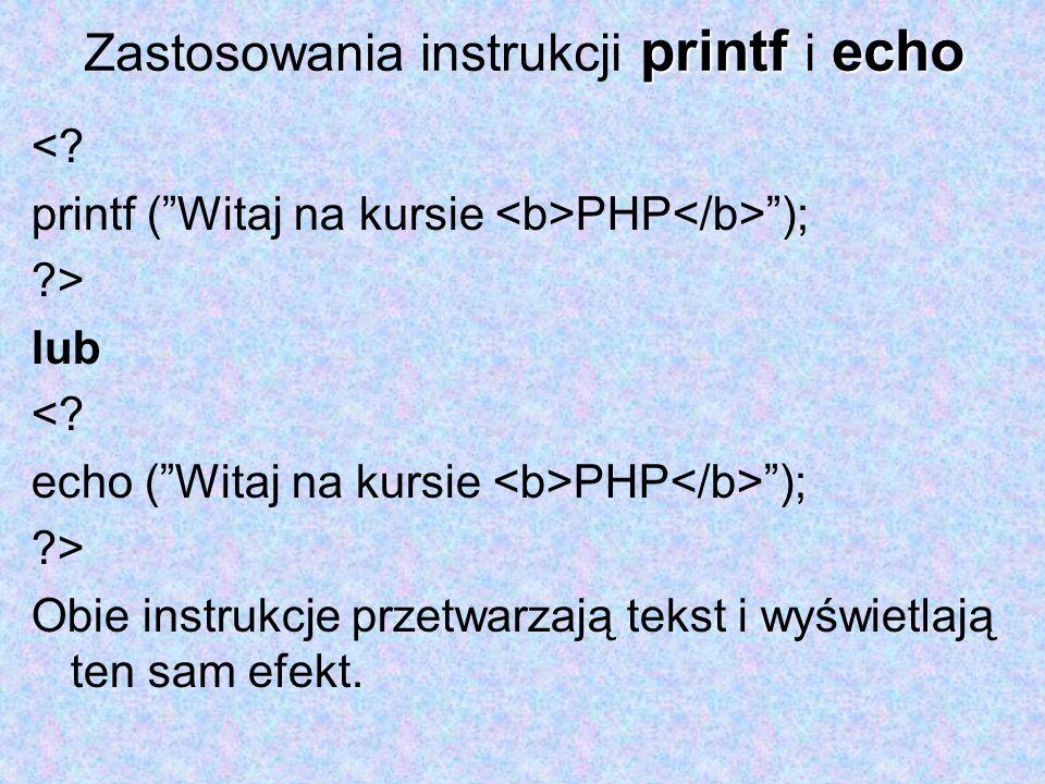 Zastosowania instrukcji printf i echo