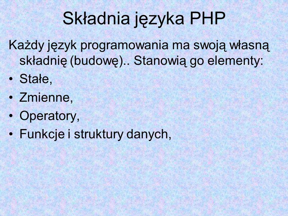 Składnia języka PHPKażdy język programowania ma swoją własną składnię (budowę).. Stanowią go elementy: