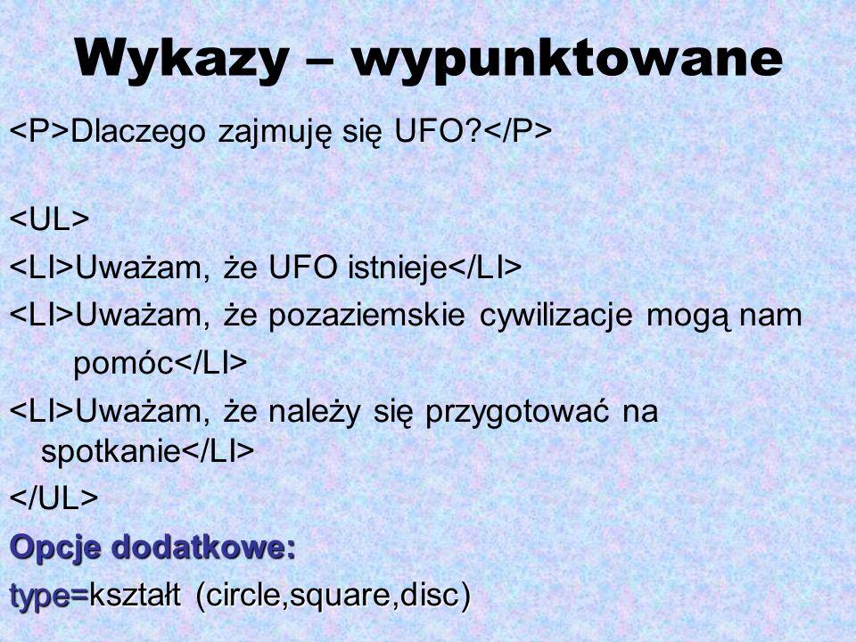 Wykazy – wypunktowane <P>Dlaczego zajmuję się UFO </P>