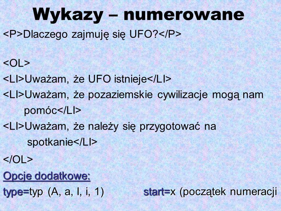 Wykazy – numerowane <P>Dlaczego zajmuję się UFO </P>